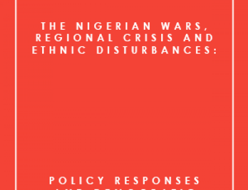 THE NIGERIAN WARS, REGIONAL CRISES AND ETHNIC DISTURBANCES: POLICY RESPONSES AND DEMOCRATIC IMPLICATIONS